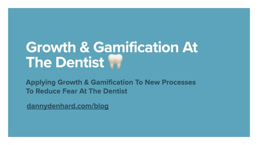 Growth & Gamification At The Dentist