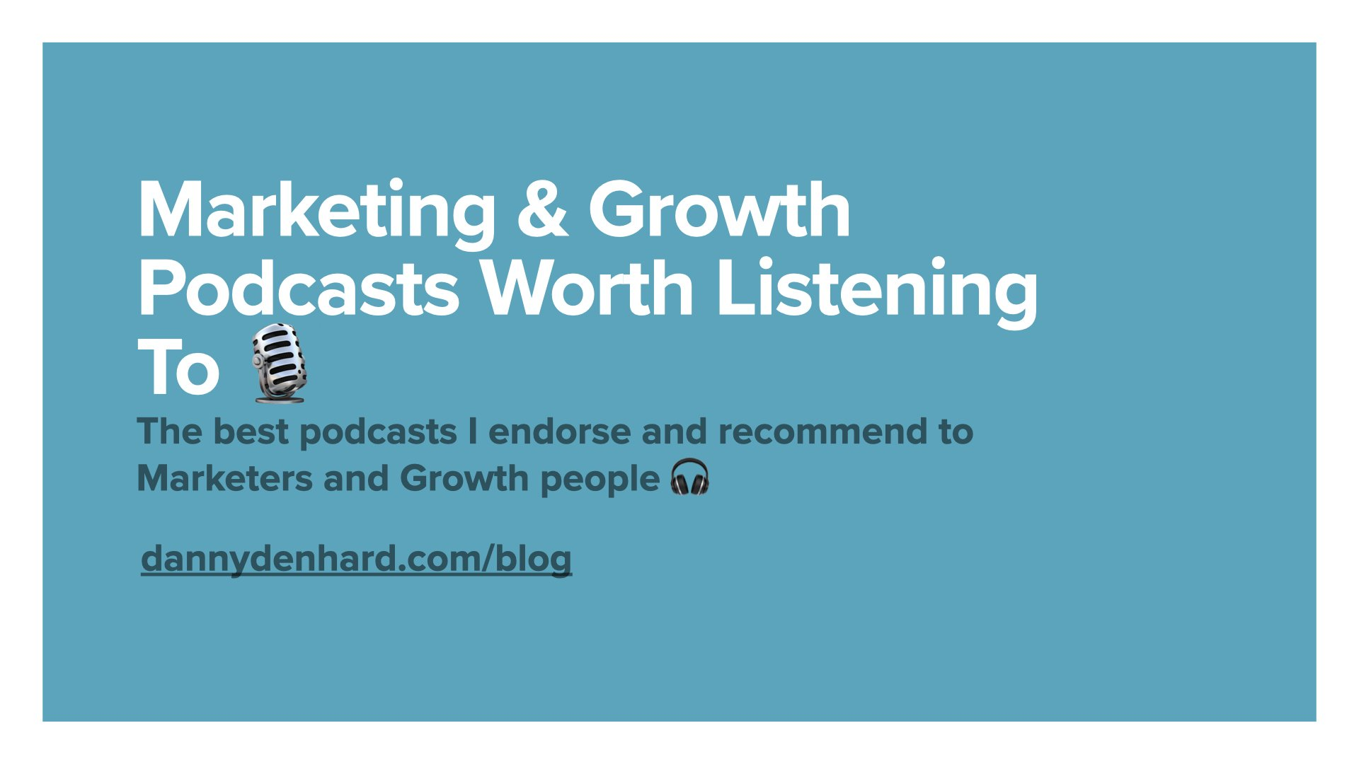 Marketing & Growth Podcasts Worth Listening To