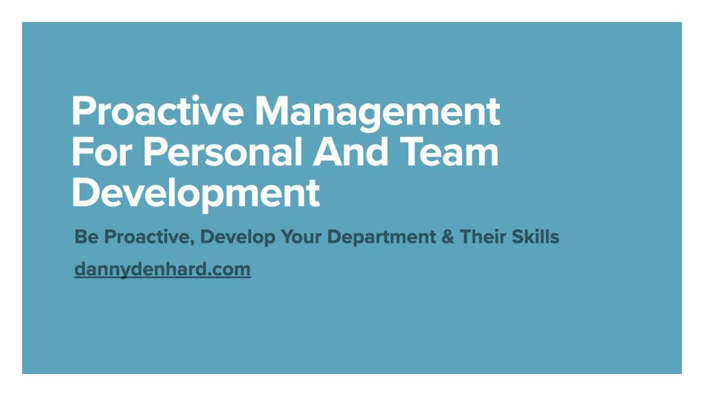 Proactive Management For Personal And Team Development