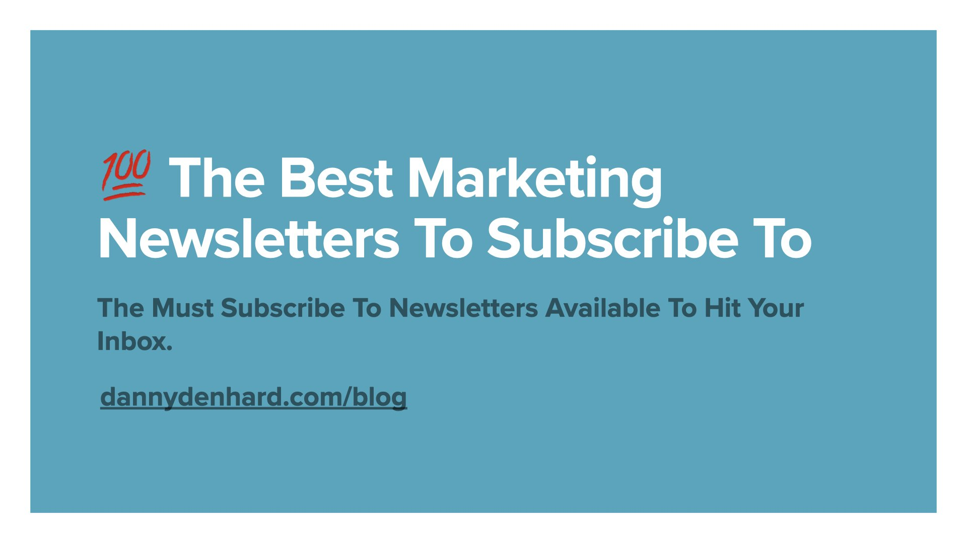the best marketing newsletters to subscribe to