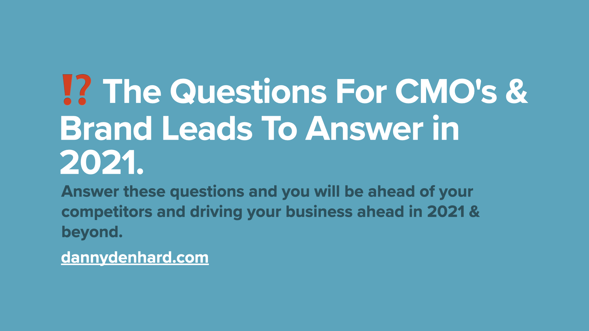 The Questions For CMO's & Brand Leads To Answer in 2021