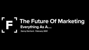 the future of marketing, everything as a